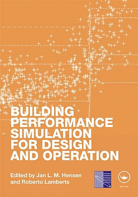 Building Performance Simulation for Design and Operation By Hensen, Jan L. M.