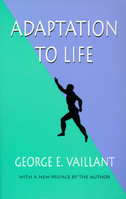 Adaptation to Life By Vaillant, George E.
