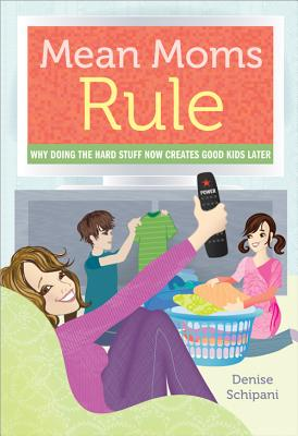 Mean Moms Rule By Schipani, Denise