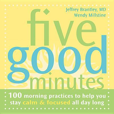 Five Good Minutes By Brantley, Jeffrey, M.D./ Millstine, Wendy/ Matik, Wendy-O