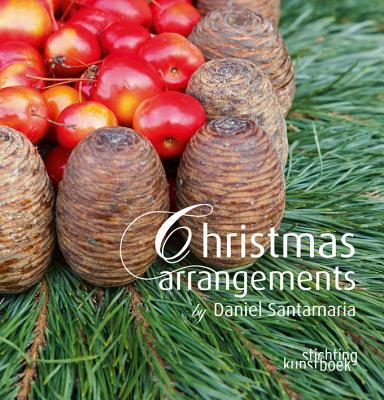 Christmas Arrangements by Daniel Santamaria By Santamaria, Daniel